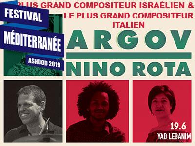 FESTIVAL MÉDITERRANÉE ARGOV & NINO ROTA
